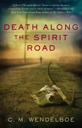 Death Along the Spirit Road by C. M. Wendelboe (Front Cover)