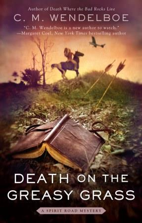Death on the Greasy Grass by C. M. Wendelboe (Front Cover)