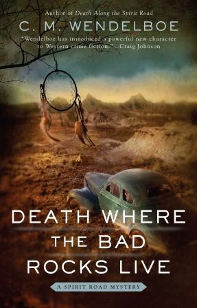Death Where the Bad Rocks Live by C. M. Wendelboe (Front Cover)
